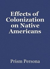 Effects of  Colonization on Native Americans