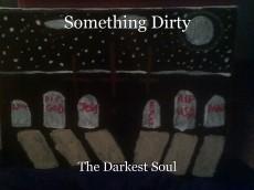 Something Dirty