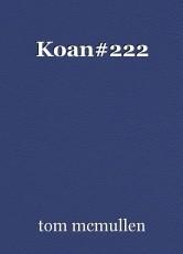 Koan#222