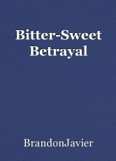 Bitter-Sweet Betrayal
