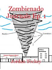 Zombienado Journals Ep. 1