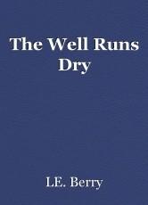 The Well Runs Dry