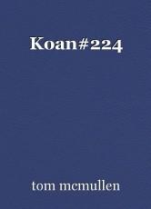 Koan#224