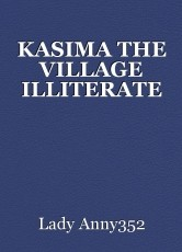 KASIMA THE VILLAGE ILLITERATE