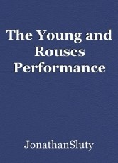 The Young and Rouses Performance