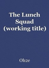 The Lunch Squad (working title)