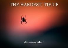THE HARDEST: TIE UP