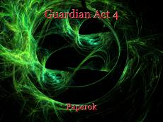 Guardian Act 4