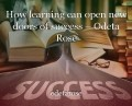 How learning can open new doors of success – Odeta Rose