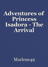 Adventures of Princess Isadora - The Arrival