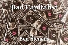 Bad Capitalist