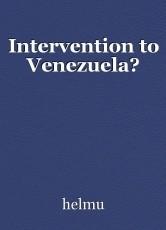 Intervention to Venezuela?