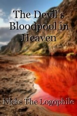 The Devil's Bloodpool in Heaven