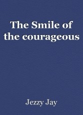 The Smile of the courageous