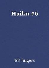 Haiku #6