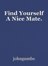 Find Yourself A Nice Mate.
