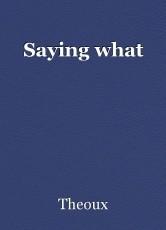 Saying what