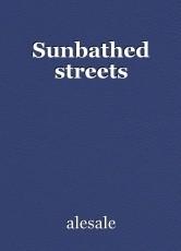 Sunbathed streets