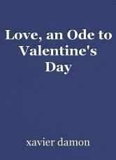 Love, an Ode to Valentine's Day