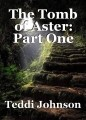 The Tomb of Aster: Part One