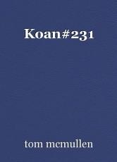 Koan#231