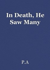In Death, He Saw Many