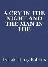 A CRY IN THE NIGHT AND THE MAN IN THE SHADOWS A HULLY TWO MYSTERY