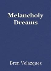 Melancholy Dreams