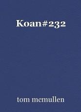 Koan#232
