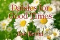 Daisies for Good Times