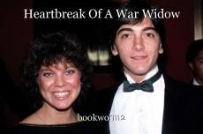 Heartbreak Of A War Widow