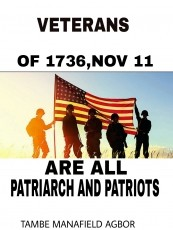 VETERANS OF 1736,NOV 11, ARE ALL PATRAIRCH AND PATRIOTS
