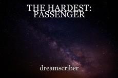 THE HARDEST: PASSENGER