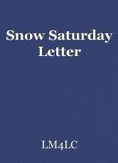 Snow Saturday Letter