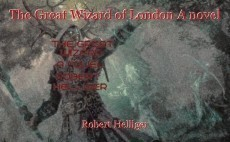 The Great Wizard of London A novel