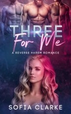 Three For Me - A Reverse Harem Romance Book Teaser