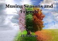 Musing Seasons and Friends
