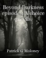 Beyond Darkness episode 1 A choice of evils.