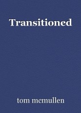 Transitioned