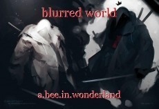 blurred world
