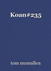 Koan#235
