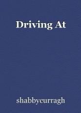 Driving At