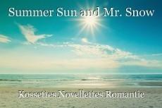Summer Sun and Mr. Snow