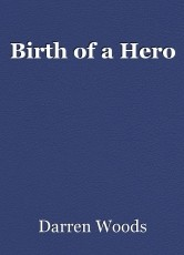 Birth of a Hero