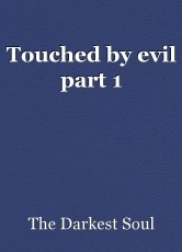 Touched by evil part 1