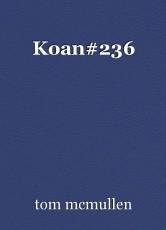 Koan#236