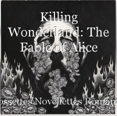 Killing Wonderland: The Fable of Alice