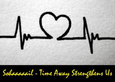 Time Away Strengthens Us