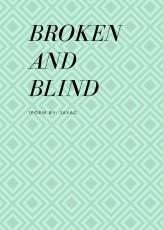 Broken and Blind