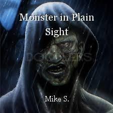Monster in Plain Sight
